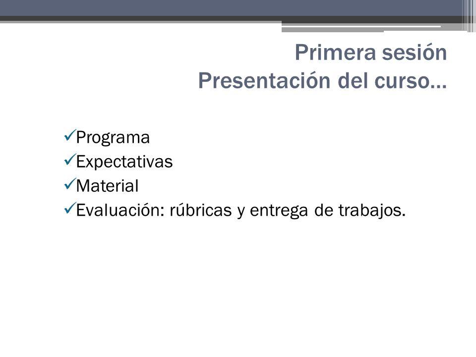 Primera sesión Presentación del curso…