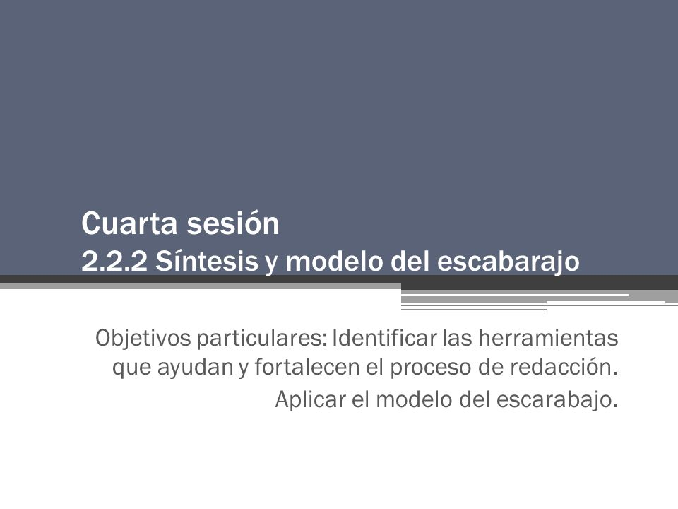 Cuarta sesión 2.2.2 Síntesis y modelo del escabarajo