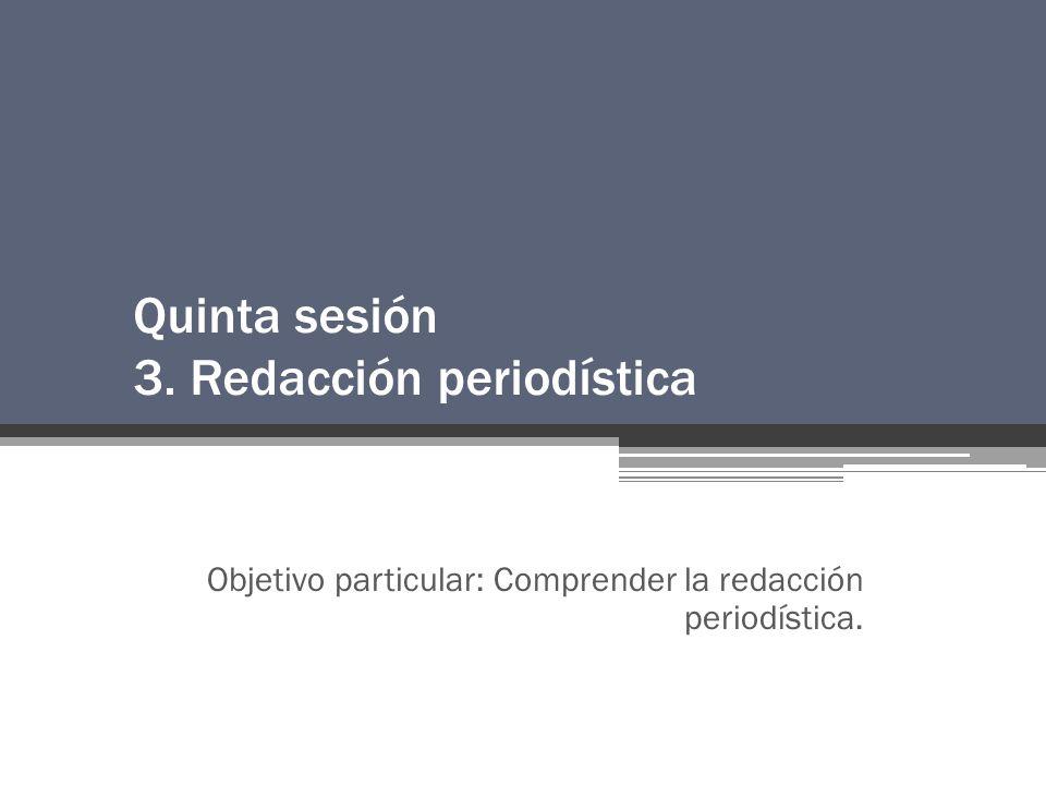 Quinta sesión 3. Redacción periodística