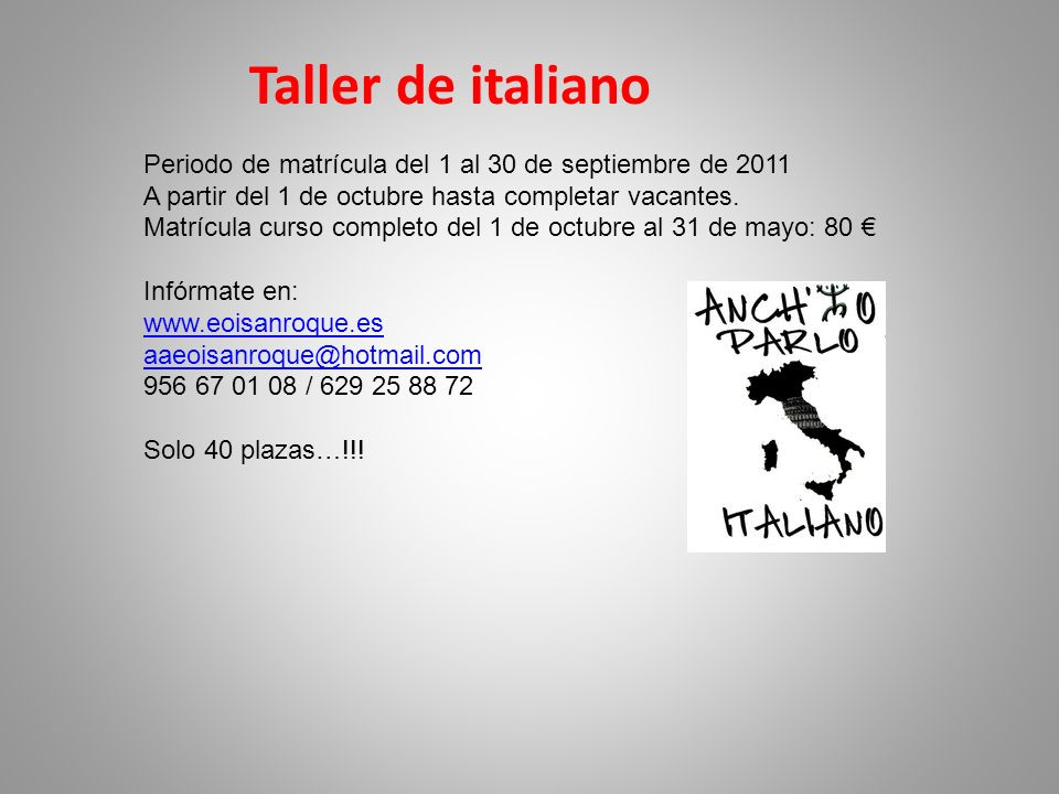 Taller de italiano Periodo de matrícula del 1 al 30 de septiembre de 2011. A partir del 1 de octubre hasta completar vacantes.