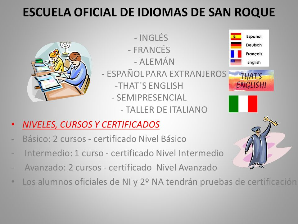 ESCUELA OFICIAL DE IDIOMAS DE SAN ROQUE. - INGLÉS. - FRANCÉS. - ALEMÁN