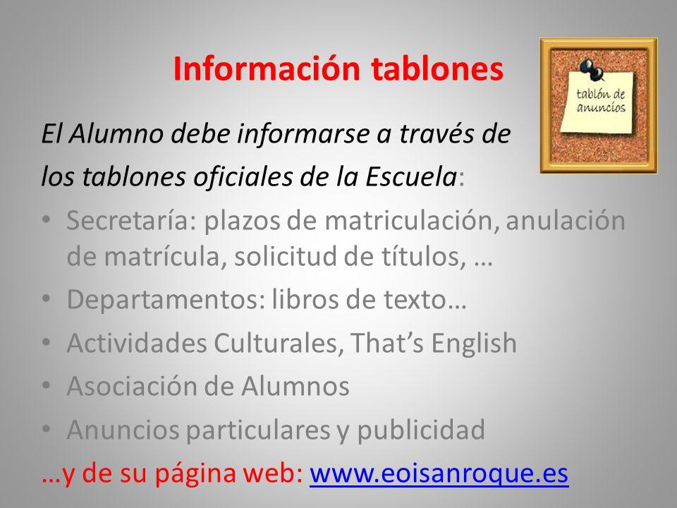 Información tablones El Alumno debe informarse a través de