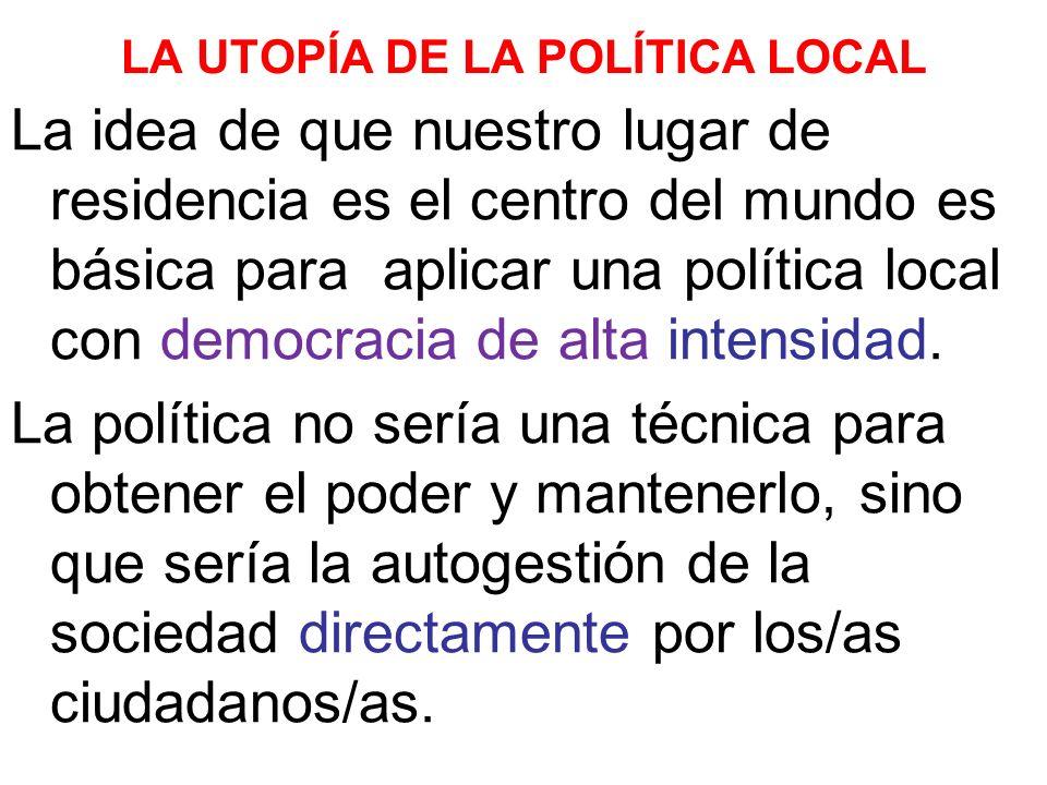LA UTOPÍA DE LA POLÍTICA LOCAL