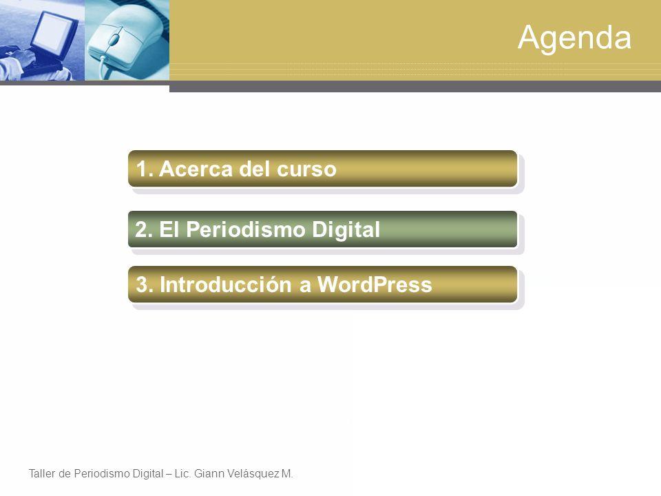 Agenda 1. Acerca del curso 2. El Periodismo Digital