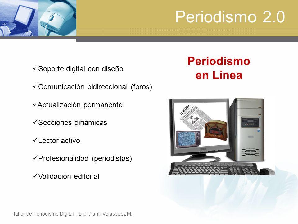 Periodismo 2.0 Periodismo en Línea Soporte digital con diseño