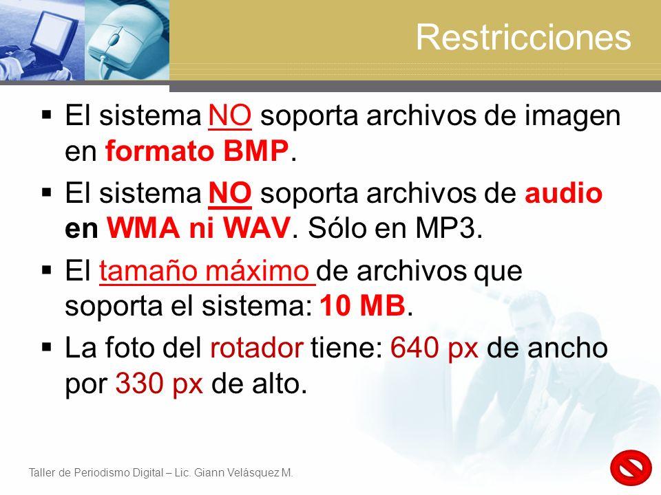 Restricciones El sistema NO soporta archivos de imagen en formato BMP.