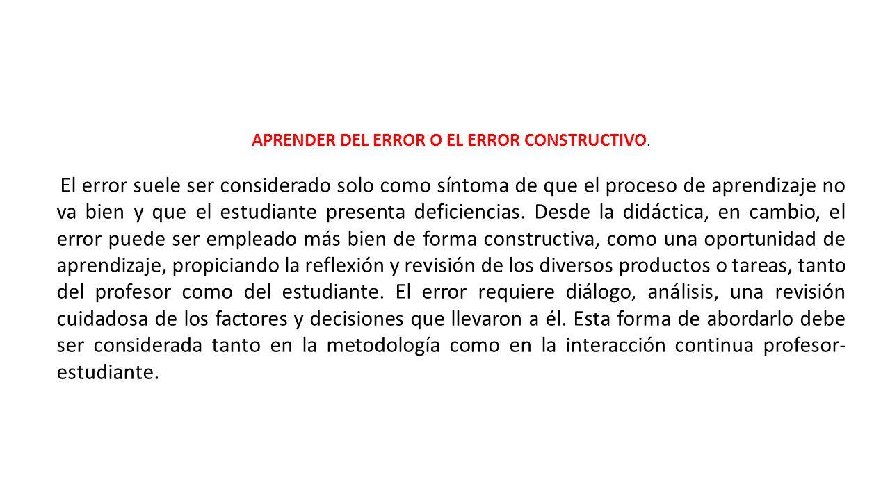 APRENDER DEL ERROR O EL ERROR CONSTRUCTIVO.