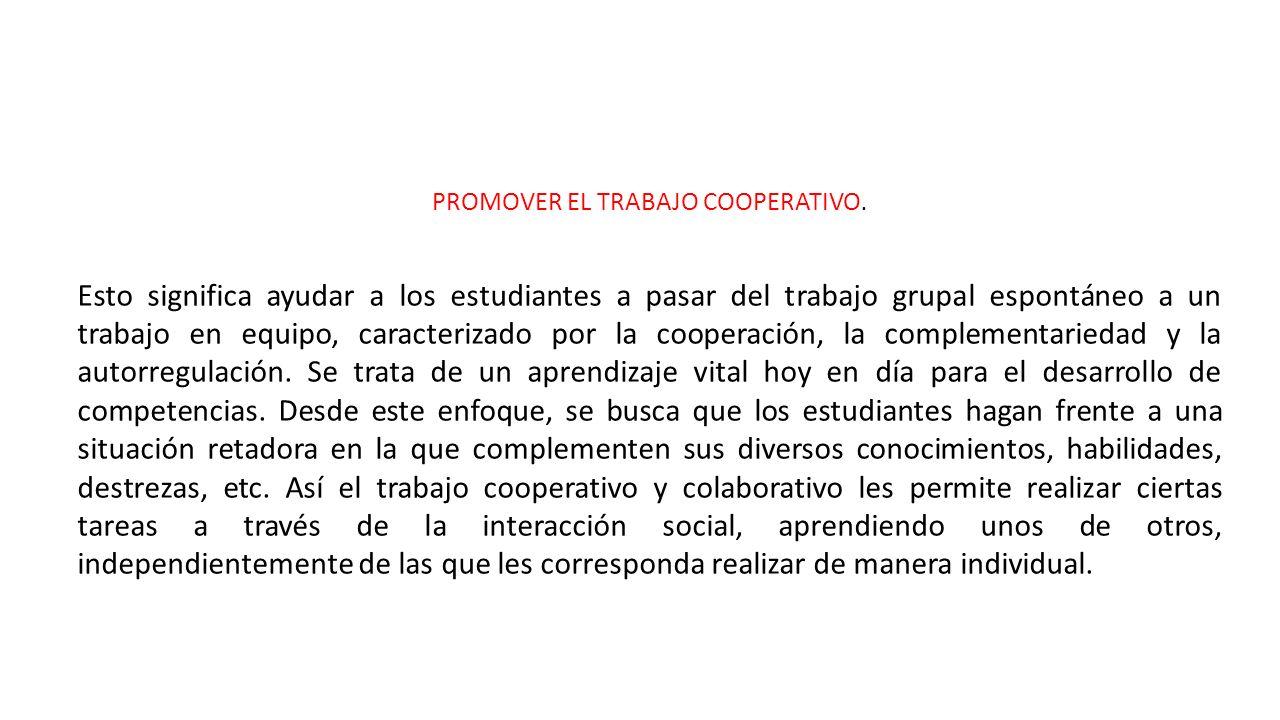PROMOVER EL TRABAJO COOPERATIVO.