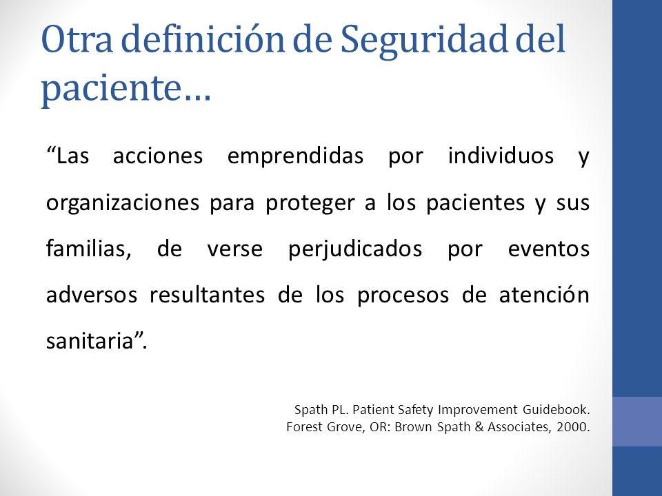 Otra definición de Seguridad del paciente…