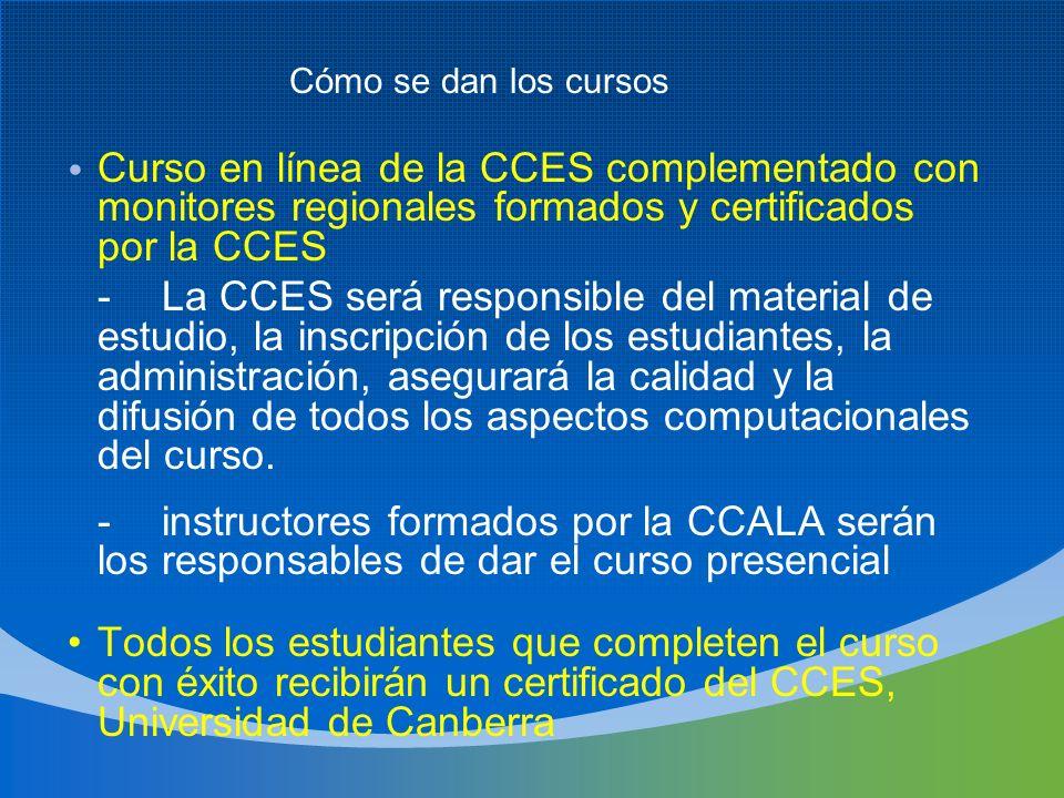 Cómo se dan los cursos Curso en línea de la CCES complementado con monitores regionales formados y certificados por la CCES.