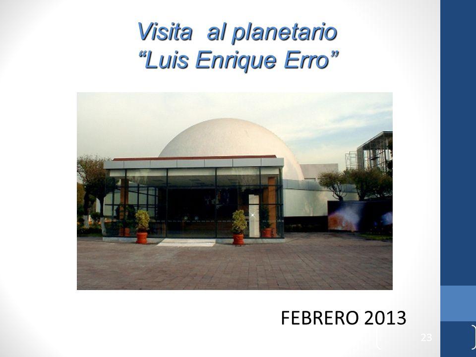 Visita al planetario Luis Enrique Erro FEBRERO 2013