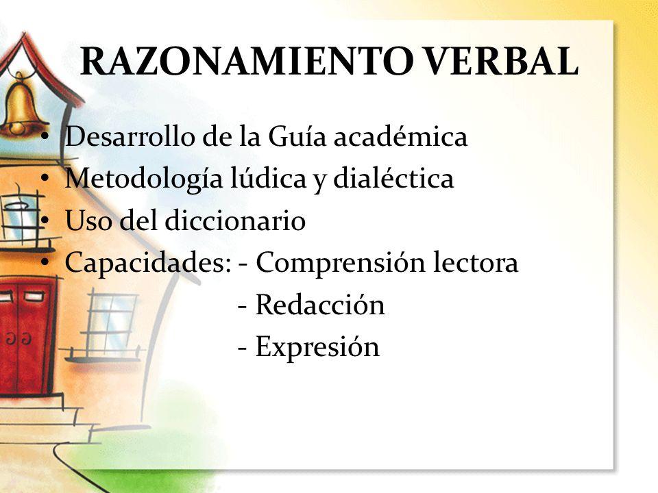 RAZONAMIENTO VERBAL Desarrollo de la Guía académica