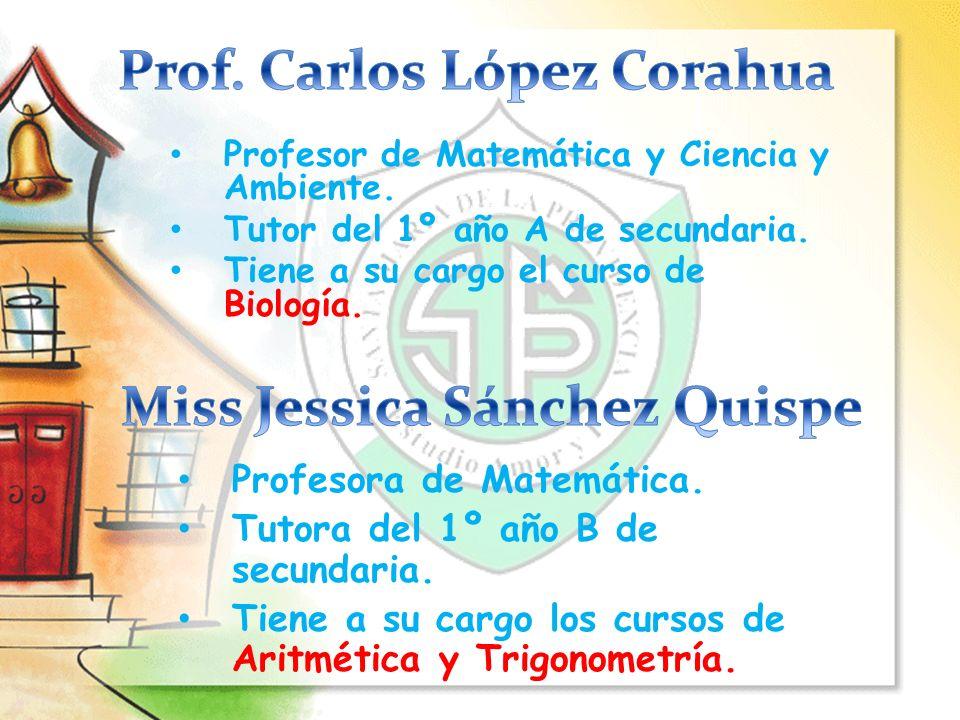 Prof. Carlos López Corahua Miss Jessica Sánchez Quispe