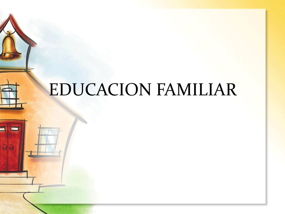 EDUCACION FAMILIAR