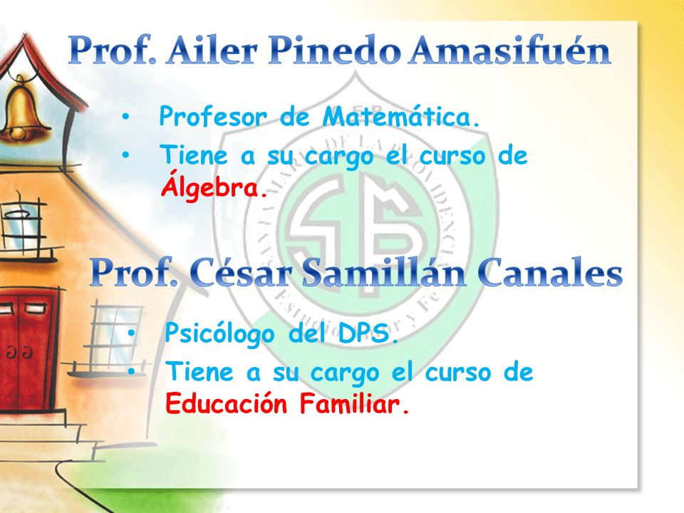 Prof. Ailer Pinedo Amasifuén Prof. César Samillán Canales