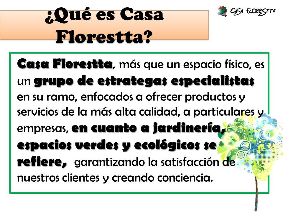 ¿Qué es Casa Florestta