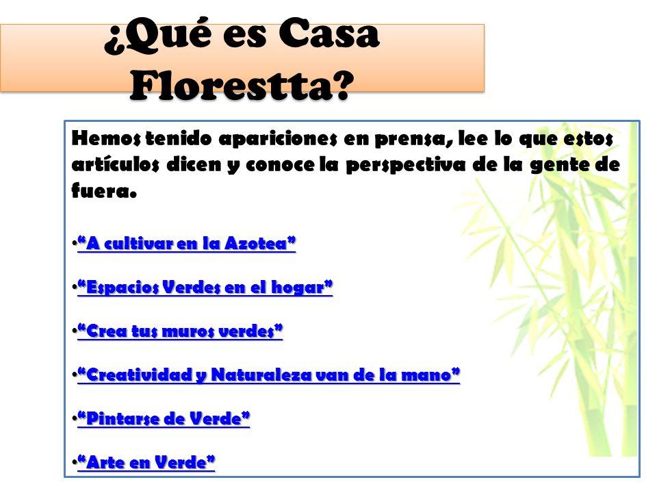 ¿Qué es Casa Florestta Hemos tenido apariciones en prensa, lee lo que estos artículos dicen y conoce la perspectiva de la gente de fuera.