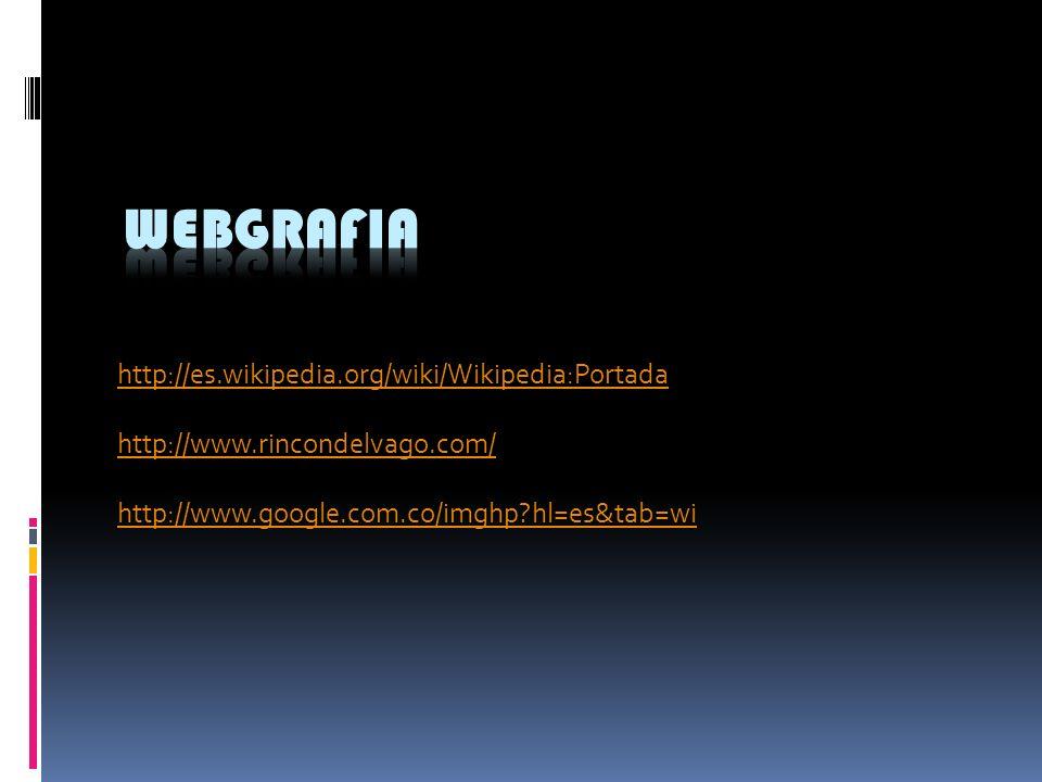 WEBGRAFIA http://es.wikipedia.org/wiki/Wikipedia:Portada