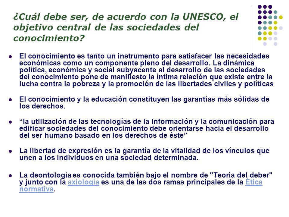 ¿Cuál debe ser, de acuerdo con la UNESCO, el objetivo central de las sociedades del conocimiento