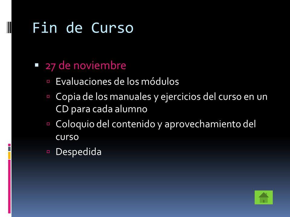 Fin de Curso 27 de noviembre Evaluaciones de los módulos