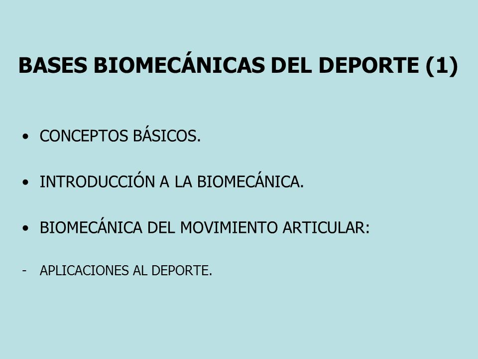 BASES BIOMECÁNICAS DEL DEPORTE (1)