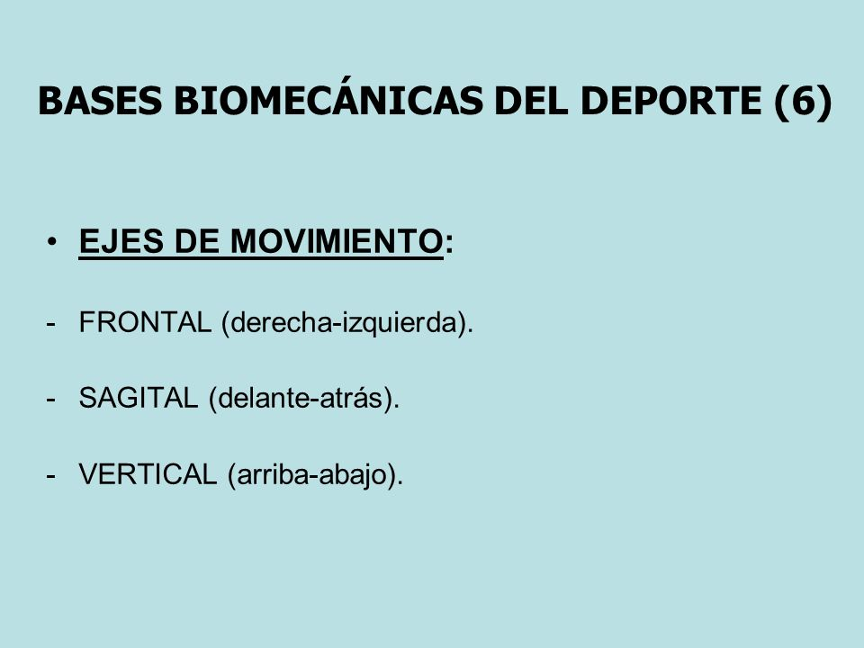 BASES BIOMECÁNICAS DEL DEPORTE (6)