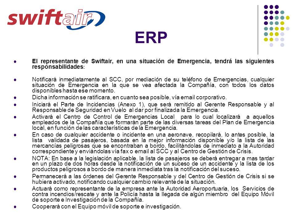 ERP El representante de Swiftair, en una situación de Emergencia, tendrá las siguientes responsabilidades: