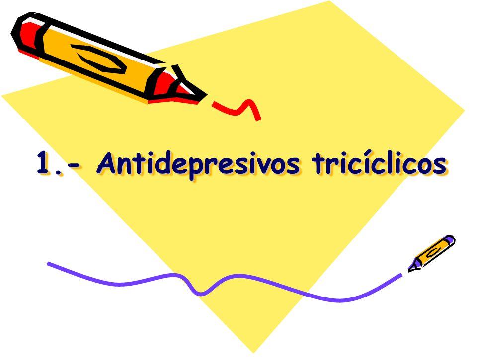 1.- Antidepresivos tricíclicos