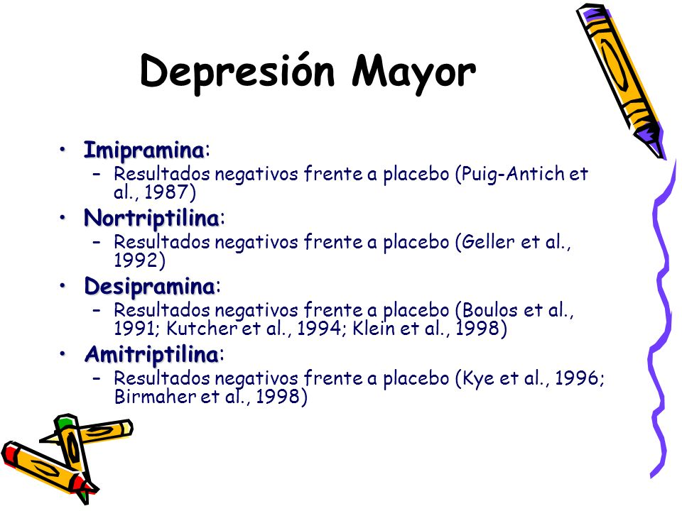 Depresión Mayor Imipramina: Nortriptilina: Desipramina: Amitriptilina: