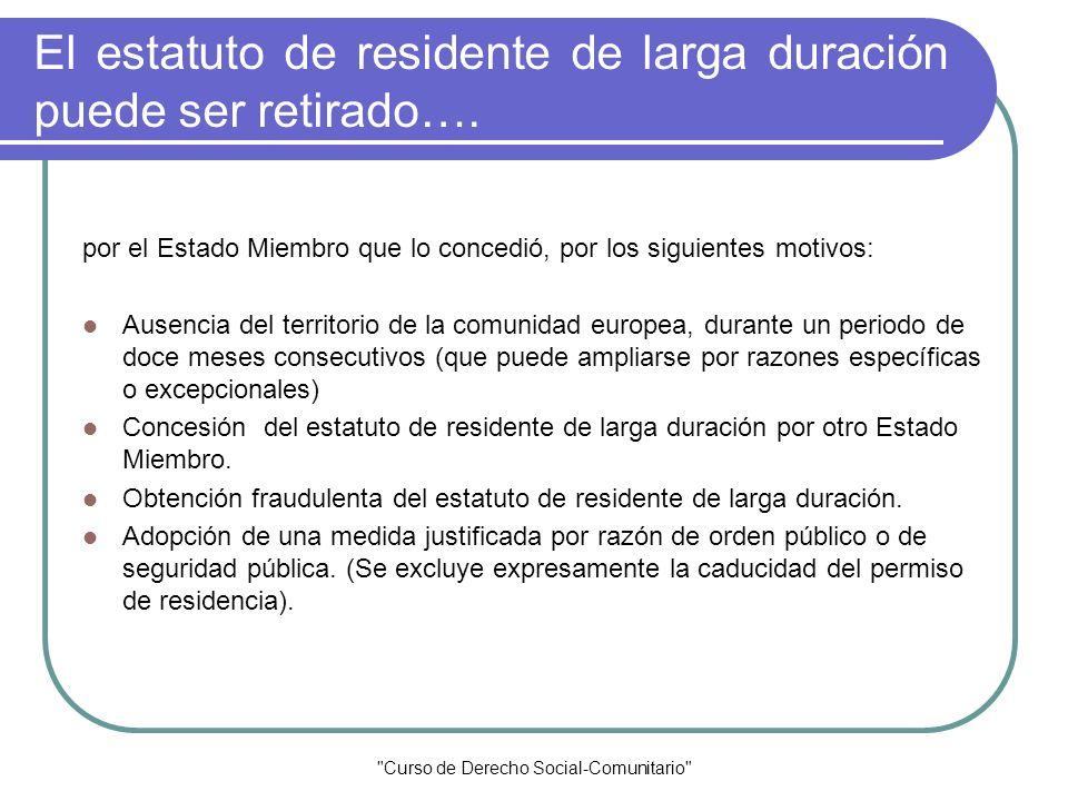 El estatuto de residente de larga duración puede ser retirado….