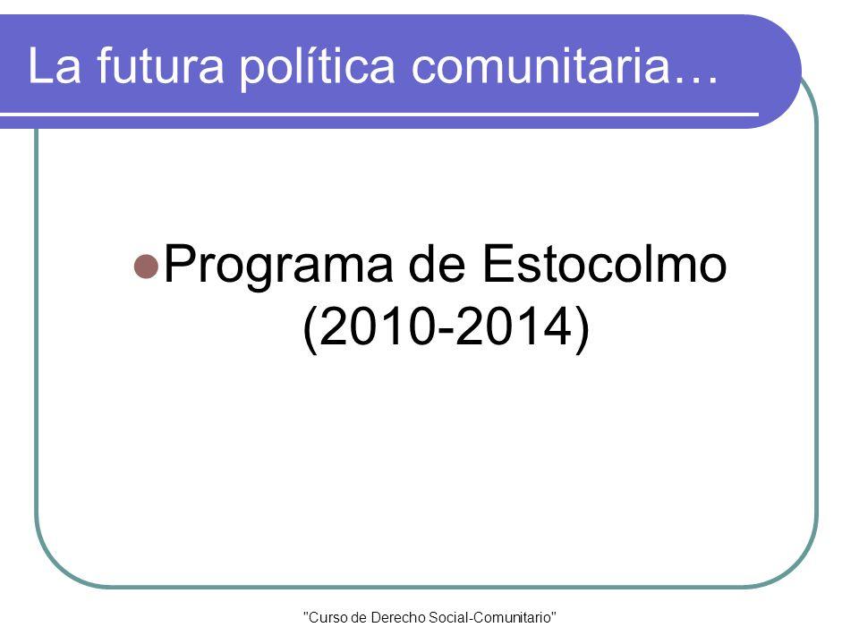 La futura política comunitaria…