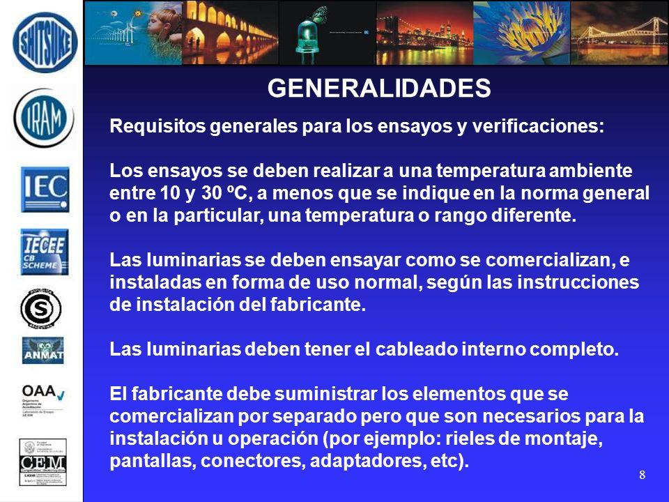 GENERALIDADES Requisitos generales para los ensayos y verificaciones: