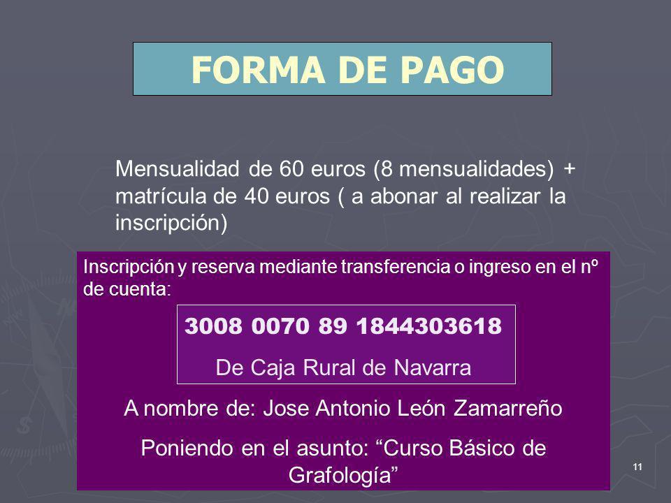 FORMA DE PAGO Mensualidad de 60 euros (8 mensualidades) + matrícula de 40 euros ( a abonar al realizar la inscripción)