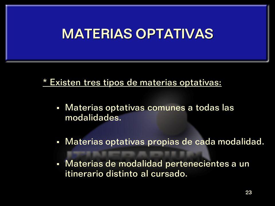 MATERIAS OPTATIVAS * Existen tres tipos de materias optativas: