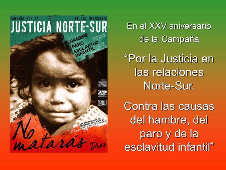 Por la Justicia en las relaciones Norte-Sur.
