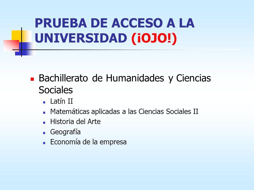 PRUEBA DE ACCESO A LA UNIVERSIDAD (¡OJO!)