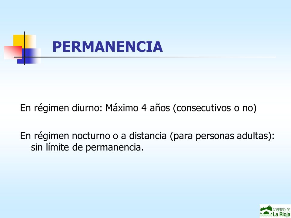 PERMANENCIA En régimen diurno: Máximo 4 años (consecutivos o no)