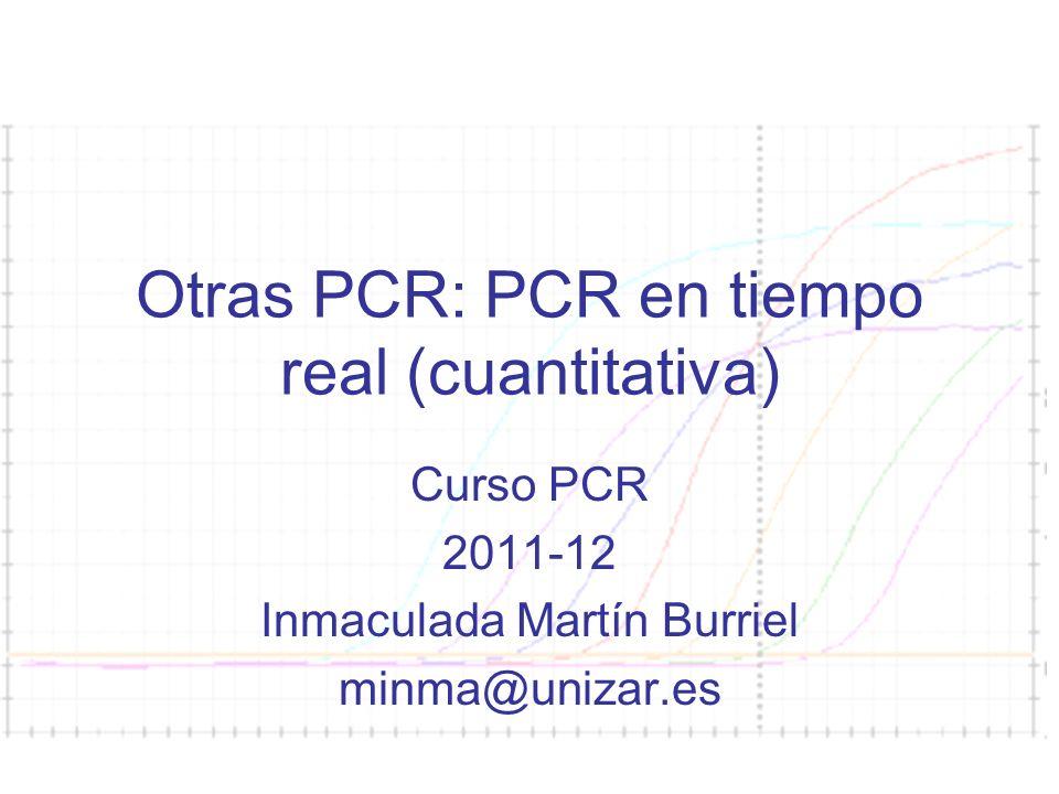 Otras PCR: PCR en tiempo real (cuantitativa)