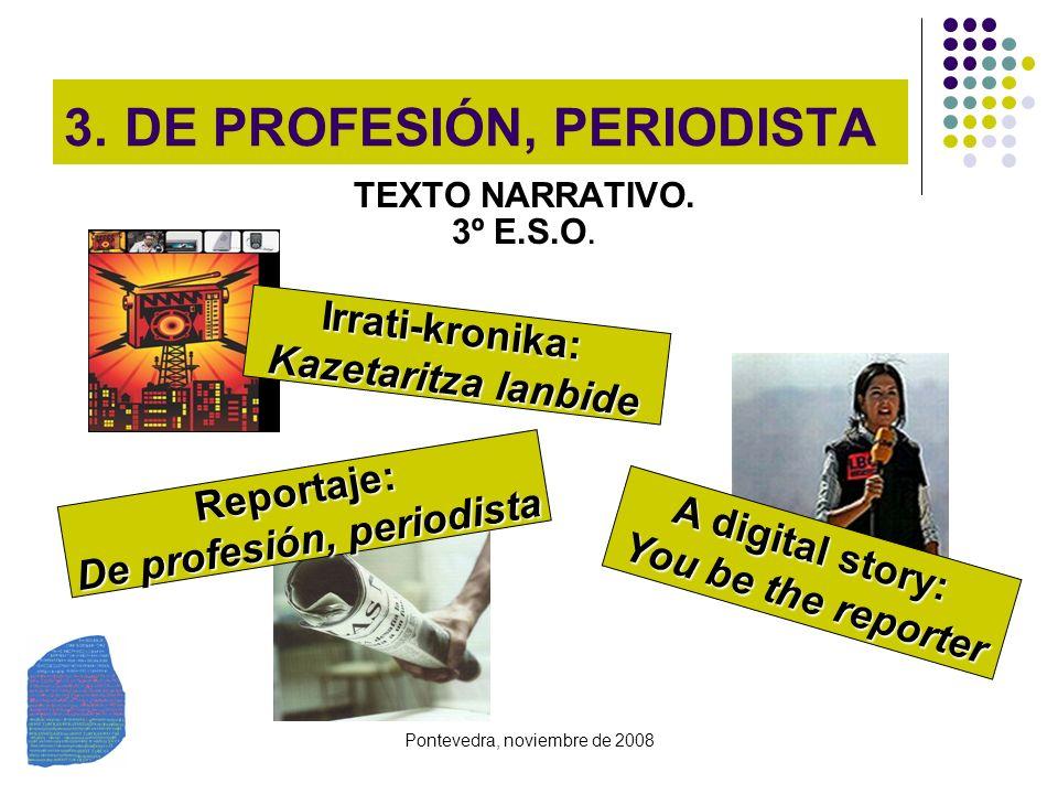3. DE PROFESIÓN, PERIODISTA