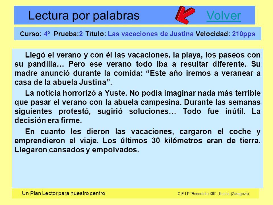 Curso: 4º Prueba:2 Título: Las vacaciones de Justina Velocidad: 210pps