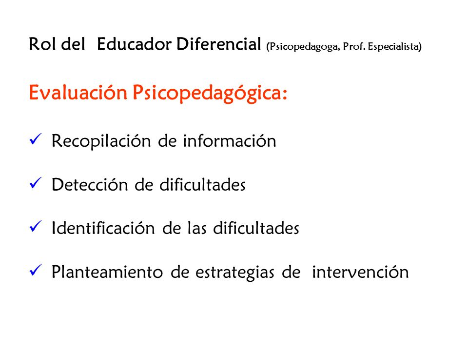 Rol del Educador Diferencial (Psicopedagoga, Prof. Especialista)