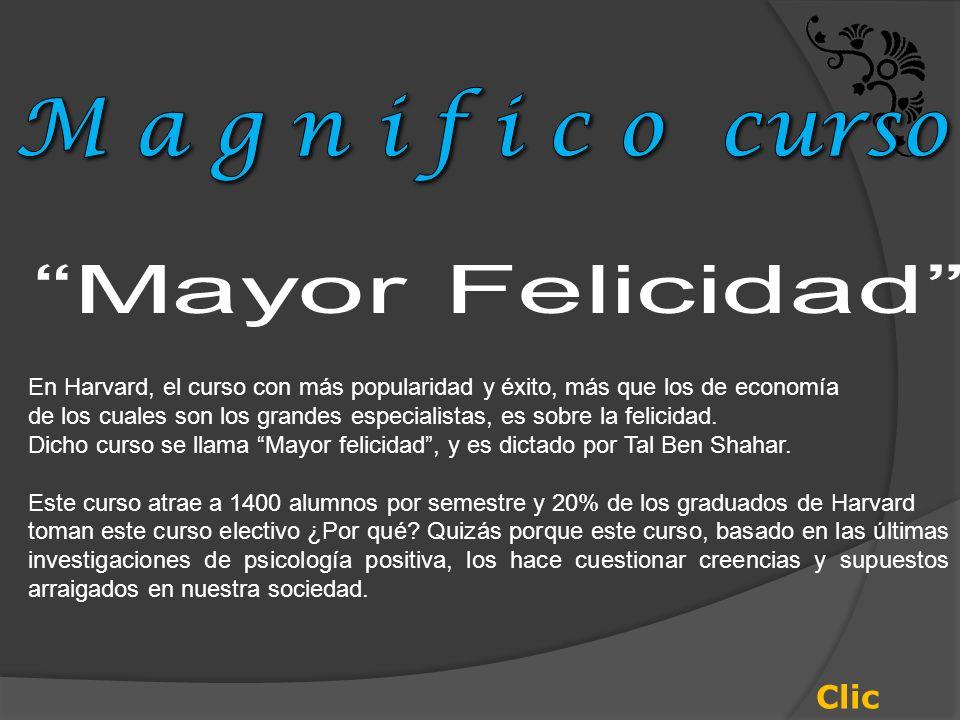 M a g n i f i c o curso Mayor Felicidad