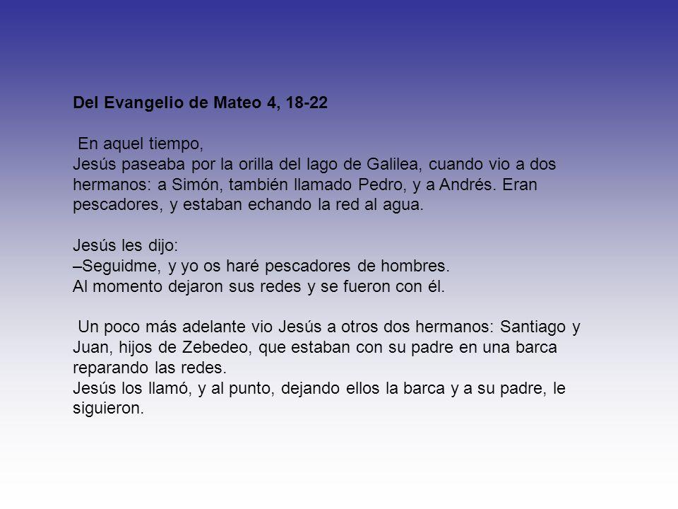 Del Evangelio de Mateo 4, 18-22