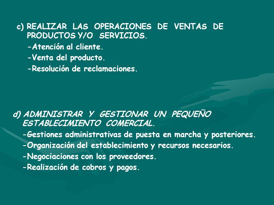 c) REALIZAR LAS OPERACIONES DE VENTAS DE PRODUCTOS Y/O SERVICIOS.