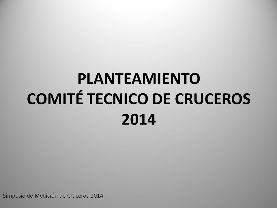 PLANTEAMIENTO COMITÉ TECNICO DE CRUCEROS 2014