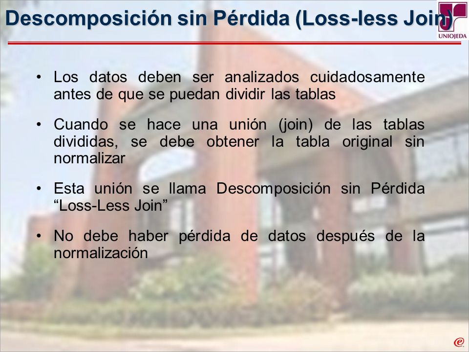 Descomposición sin Pérdida (Loss-less Join)