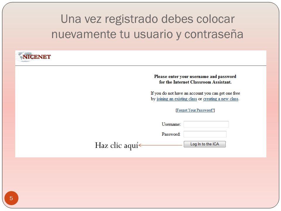 Una vez registrado debes colocar nuevamente tu usuario y contraseña