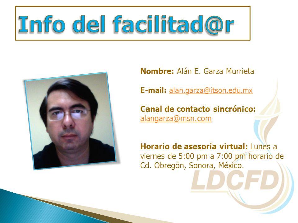 Info del facilitad@r Nombre: Alán E. Garza Murrieta