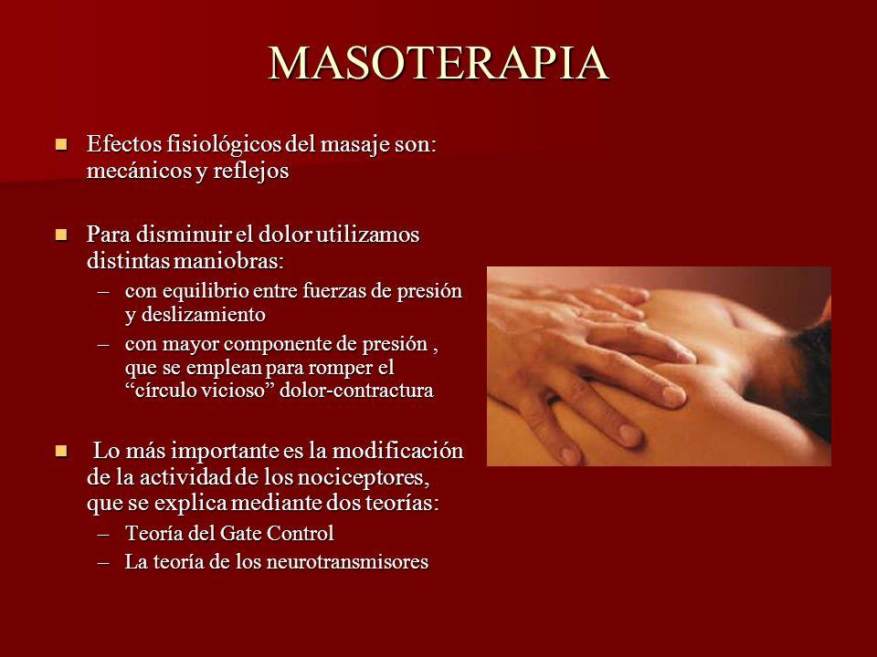 MASOTERAPIA Efectos fisiológicos del masaje son: mecánicos y reflejos
