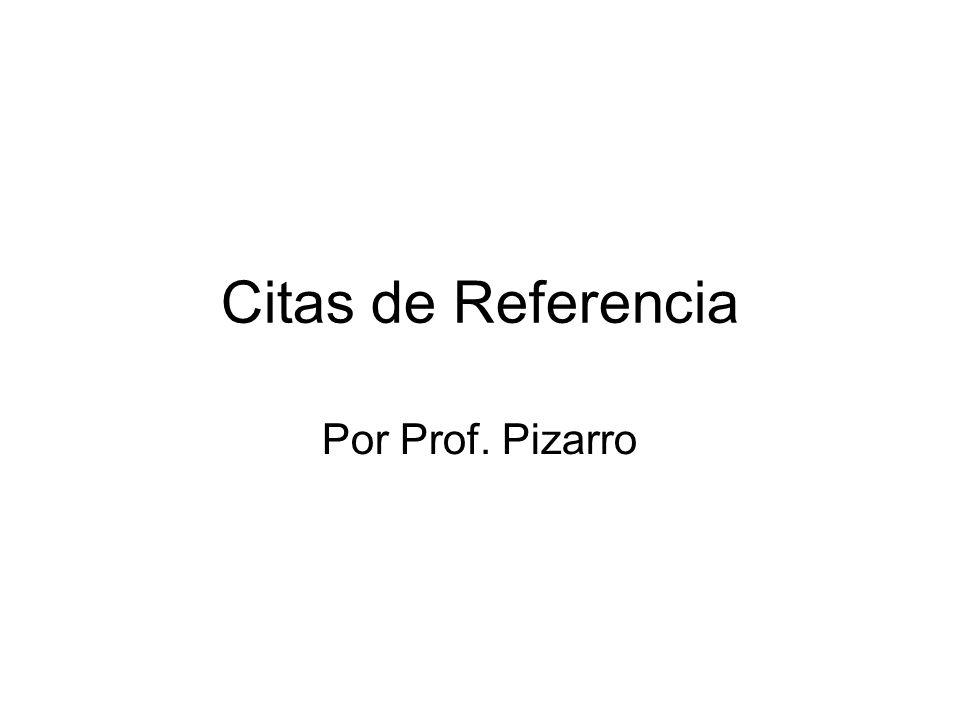 Citas de Referencia Por Prof. Pizarro
